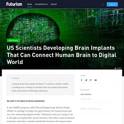 US Scientists Developing Brain Implants That Can Connect Human Brain to Digital World