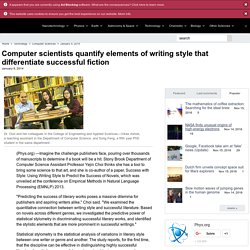 Computer scientists quantify elements of writing style that differentiate successful fiction