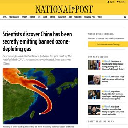 Scientists discover China has been secretly emitting banned ozone-depleting gas