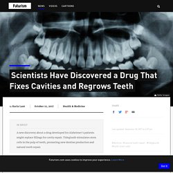 Scientists Have Discovered This Drug Fixes Cavities and Regrows Teeth