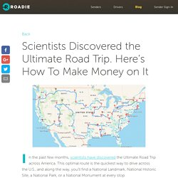 Scientists Discovered the Ultimate Road Trip. Here's How To Make Money on It - Roadie