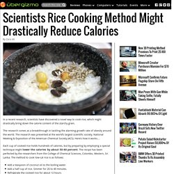 Scientists Rice Cooking Method Might Drastically Reduce Calories
