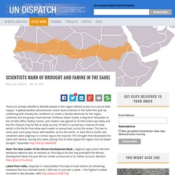 Scientists Warn of Drought and Famine in the Sahel