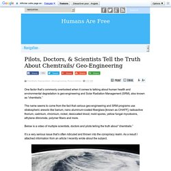 Pilots, Doctors, & Scientists Tell the Truth About Chemtrails/ Geo-Engineering