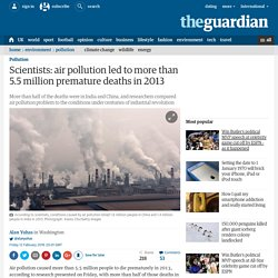 Scientists: air pollution led to more than 5.5 million premature deaths in 2013