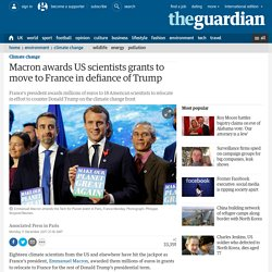 Macron awards US scientists grants to move to France in defiance of Trump