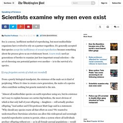 Scientists examine why men even exist