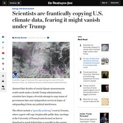 Scientists are frantically copying U.S. climate data, fearing it might vanish under Trump