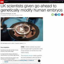 UK scientists can genetically modify human embryos
