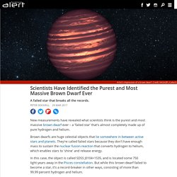 Scientists have identified the purest and most massive brown dwarf ever