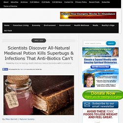 Scientists Discover All-Natural Medieval Potion Kills Superbugs & Infections