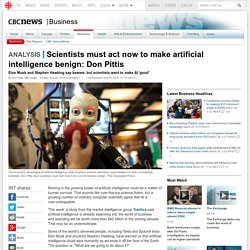 Scientists must act now to make artificial intelligence benign: Don Pittis