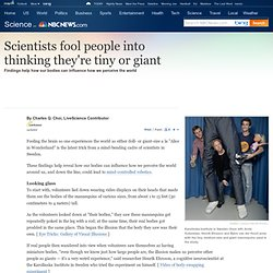 Scientists fool people into thinking they're tiny or giant - Technology & science - Science - LiveScience
