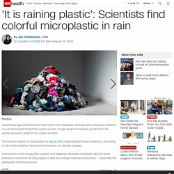 'It is raining plastic': Scientists find colorful microplastic in rain