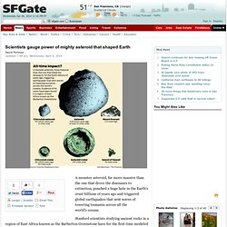 Scientists gauge power of mighty asteroid that shaped Earth