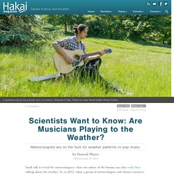 Scientists Want to Know: Are Musicians Playing to the Weather?