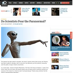 Do Scientists Fear the Paranormal?