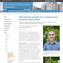 UNC scientists pinpoint how a single genetic mutation causes autism — News Room - UNC Health Care