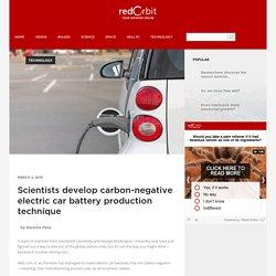 Scientists develop carbon-negative electric car battery production technique - Redorbit