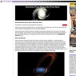 Scientists Now Know: We're From Sagittarius Dwarf Galaxy!