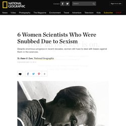 6 Women Scientists Who Were Snubbed Due to Sexism