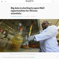 African scientists are starting to benefit from big data analysis — Quartz