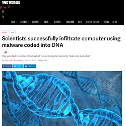 Scientists successfully infiltrate computer using malware coded into DNA - The Verge