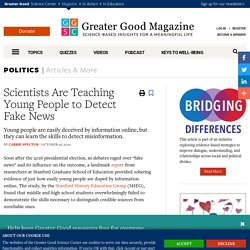 Scientists Are Teaching Young People to Detect Fake News