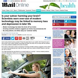 Is your satnav harming your brain? Scientists warn over-use of modern technology may be linked to memory loss and depression in later life