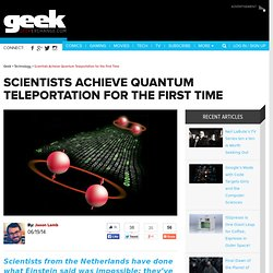 Scientists Achieve First Quantum Teleportation