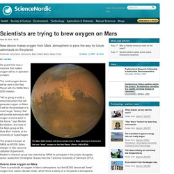 Scientists are trying to brew oxygen on Mars