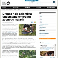 Drones help scientists understand emerging zoonotic malaria
