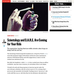Scientology and D.A.R.E. Are Coming for Your Kids