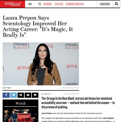"Laura Prepon Scientology Improved Acting Career: ""It's Magic, It Really Is"" - Hollywood Reporter - The Hollywood Reporter"