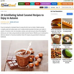 20 Scintillating Salted Caramel Recipes to Enjoy in Autumn