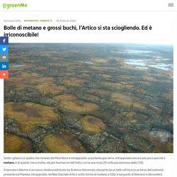 Bolle di metano e grossi buchi, l'Artico si sta sciogliendo. Ed è irriconoscibile!