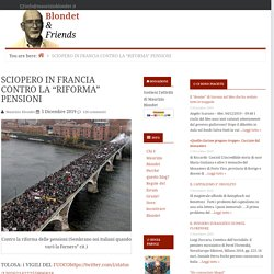 """SCIOPERO IN FRANCIA CONTRO LA """"RIFORMA"""" PENSIONI — Blondet & Friends"""