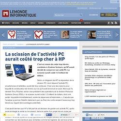 En conclusion ... La scission de l'activité PC aurait coûté trop cher à HP