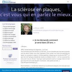 Témoignage de patient - La sclérose en plaques et la sclérodermie, par Sandrine. - Association Notre Sclérose