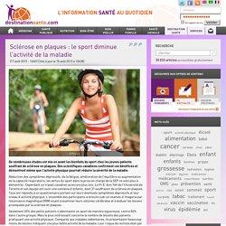 » Sclérose en plaques : le sport diminue l'activité de la maladie
