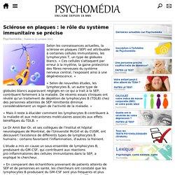 Sclérose en plaques: le rôle du système immunitaire se précise