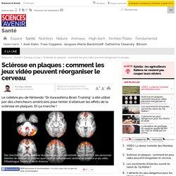 Sclérose en plaques : comment les jeux vidéo peuvent réorganiser le cerveau - 10 mars 2016