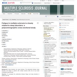 Fatigue in multiple sclerosis is closely related to sleep disorders: a polysomnographic cross-sectional study