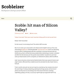 Scoble: hit man of Silicon Valley?