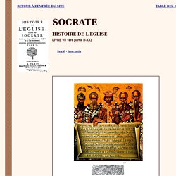 Scocate le Scolastique : Histoire de l'Eglise : livre VII.