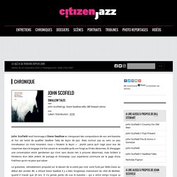 John Scofield - Swallow Tales - chronique sur Citizen Jazz