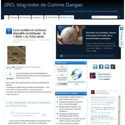 """Livre scolaire et contenus éducatifs numériques : la """"Bible"""" du XXIe siècle - 2RO, blog-notes de Corinne Dangas » 2RO, blog-notes de Corinne Dangas"""