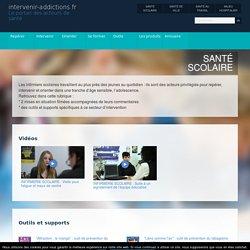 SANTÉ SCOLAIRE - intervenir-addictions.fr, le portail des acteurs de santé