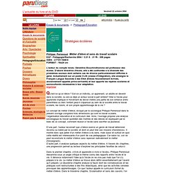 Métier d'élève et sens du travail scolaire - Philippe Perrenoud