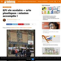 EPI vie scolaire – arts plastiques : mission accomplie ! – Ludovia Magazine